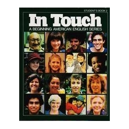 In Touch. A Beginning American English Series/ Student's Book 2