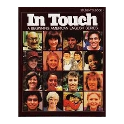 In Touch. A Beginning American English Series/ Student's Book 1