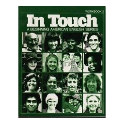 In Touch. A Beginning American English Series/ Workbook 2