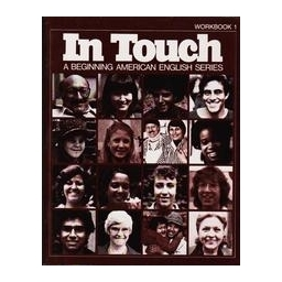 In Touch. A Beginning American English Series/ Workbook 1