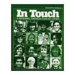 In Touch. A Beginning American English Series/ Teacher's Manual 2