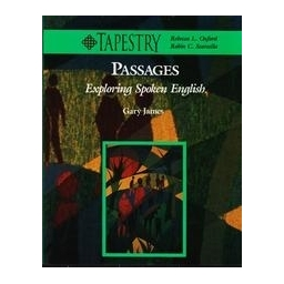 Passages: Exploring Spoken English (Tapestry)/ James Gary