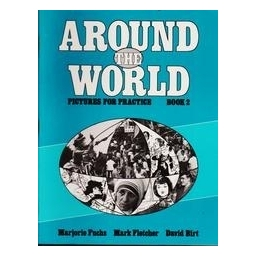 Around the World. Pictures for Practice Book 2/ Marjorie Fuchs