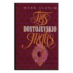 Trys Dostojevskio meilės/ Slonim Mark