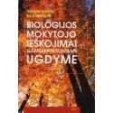Biologijos mokytojo ieškojimai gamtamoksliniame ugdyme/ Bajorinaitė Danutė Janina