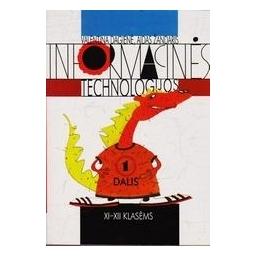 Informacinės technologijos (1 dalis)/ Dagienė Valentina, Žandaris Aidas