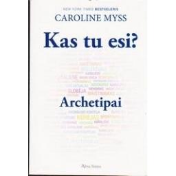 Kas tu esi? Archetipai/ Caroline Myss