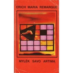 Mylėk savo artimą/ Remarque Erich Maria