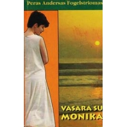 Vasara su Monika/ Fogelstriomas Petras Andersas