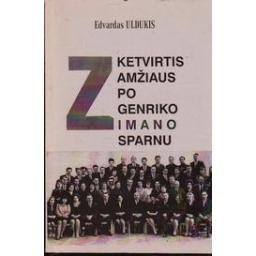 Ketvirtis amžiaus po Genriko Zimano sparnu/ Edvardas Uldukis