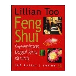 Feng Shui. Gyvenimas pagal kinų išmintį/ Too Lillian