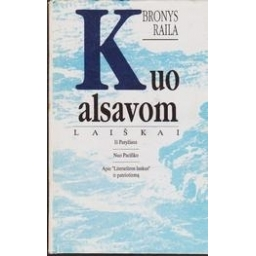 Kuo alsavom/ Raila Bronys