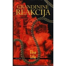 Grandininė reakcija/ Title Elise