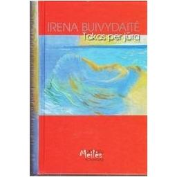 Takas per jūrą/ Buivydaitė Irena