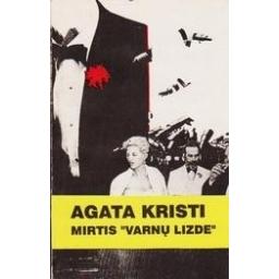 "Mirtis ""Varnų lizde""/ Kristi Agata"