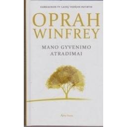 Mano gyvenimo atradimai/ Orphra Winfrey