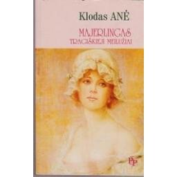 Majerlingas: tragiškieji meilužiai/ Klodas Anė