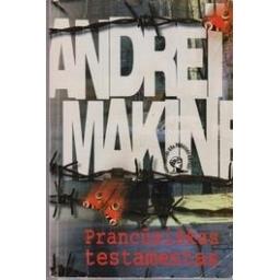 Prancūziškas testamentas/ Makine Andrei