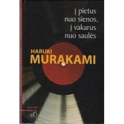 Į pietus nuo sienos, į vakarus nuo saulės/ Murakami Haruki