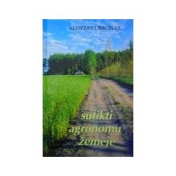 Urbonas Aloyzas - Sutikti agronomų žemėje