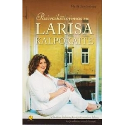 Pasivaikščiojimas su Larisa Kalpokaite/ Jančorienė M.