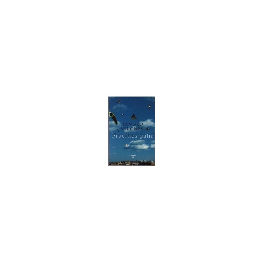 Praeities galia/ Veronesi Sandro