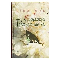 Nepaprasta Peonės meilė/ Lisa See