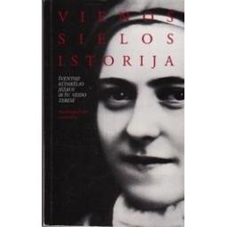 Vienos sielos istorija (Autobiografiniai rankraščiai)/ Šv. Kūdikėlio Jėzaus Teresė