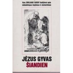 Jėzus gyvas šiandien/ Tardif Emiliano