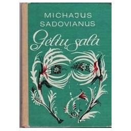 Gėlių sala/ Sadovianus Michajus
