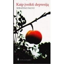 Kaip įveikti depresiją/ Falvo Serafino