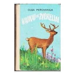 Vaikai ir žvėreliai/ Perovskaja Olga