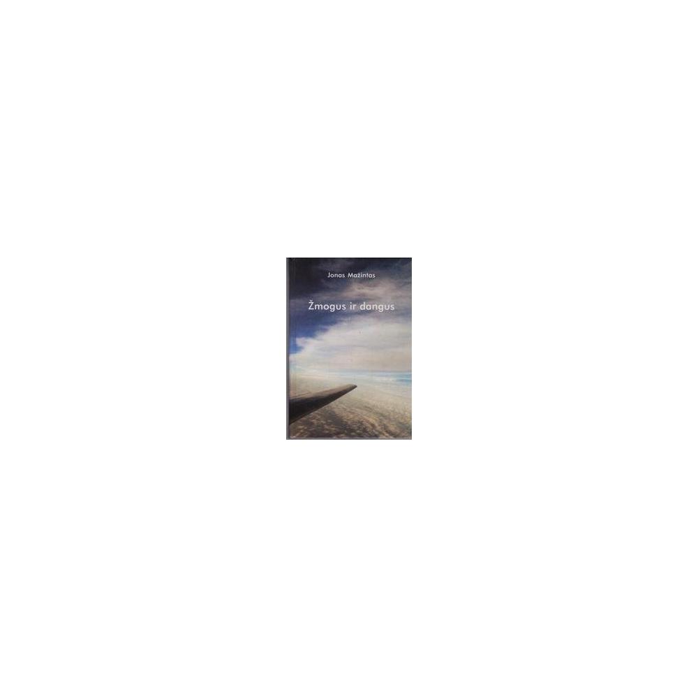 Žmogus ir dangus/ Mažintas Jonas