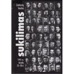 Lietuvių tautos sukilimas: 1941 m. birželio 22-28 d./ Autorių kolektyvas