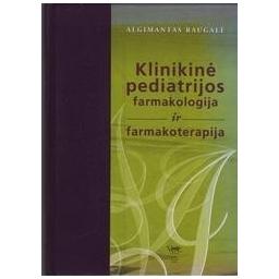 Klinikinė pediatrijos farmakologija ir farmakoterapija/ Raugalė Algimantas