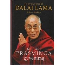 Kelias į prasmingą gyvenimą/ Lama Dalai, Jeffrey Hopkins