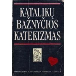 Katalikų bažnyčios katekizmas/ Autorių kolektyvas