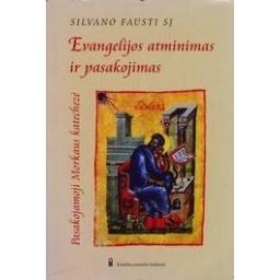 Evangelijos atminimas ir pasakojimas: pasakojamoji Morkaus katechezė/ Fausti Silvano