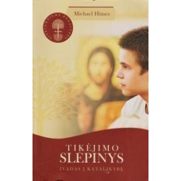 Tikėjimo slėpinys. Įvadas į katalikybę/ Himes Michael
