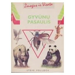 Žmogus ir visata. Gyvūnų pasaulis/ Pollock Steve