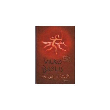 Vilko brolis: sakmės iš amžių glūdumos/ Paver Michelle