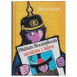 Plėšikas Hocenplocas ištrūksta į laisvę/ Preussler Otfried