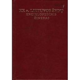 XX a. Lietuvos žydų enciklopedinis žinynas/ Virgilijus Liauška