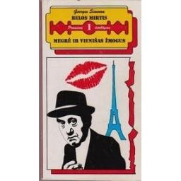 Belos mirtis. Megrė ir vienišas žmogus/ Simenon Georges