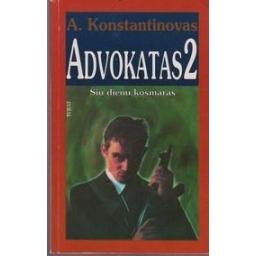 Advokatas 2 . Šių dienų košmaras/ Konstantinovas A.