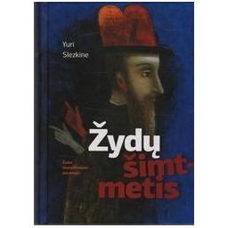 Žydų šimtmetis/ Yuri Slezkine