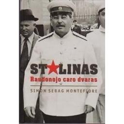 STALINAS. Raudonojo caro dvaras/ Simon Sebag Montefiore
