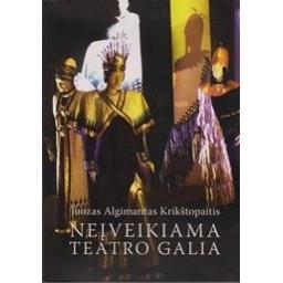 Neįveikiama teatro galia/ Krištopaitis Juozas Algimantas
