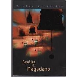 Svečias iš Magadano/ Kalvaitis Vladas