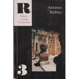Raktas į Senąjį Testamentą 3/ Antanas Rubšys